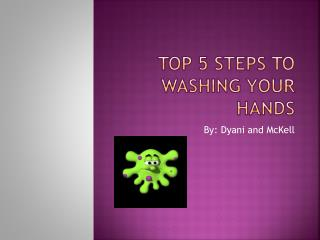 Top 5 steps to washing your hands
