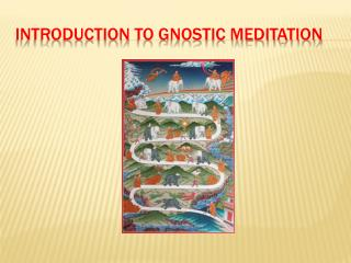 INTRODUCTION TO GNOSTIC MEDITATION