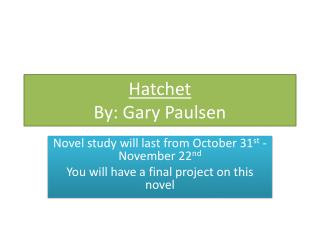 Hatchet By: Gary Paulsen