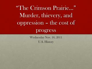 """ The Crimson Prairie… "" Murder, thievery, and oppression – the cost of progress"