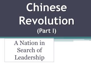 Chinese Revolution (Part I)