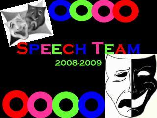 S p e e c h T e a m 2008-2009