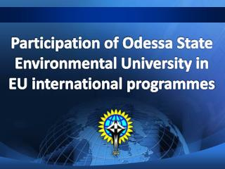 Participation of Odessa State Environmental University in  EU international  programmes