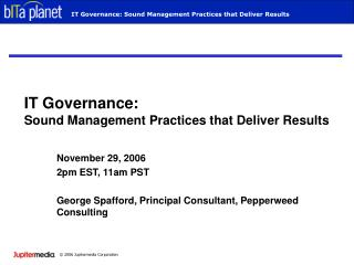 IT Governance: Sound Management Practices that Deliver Results
