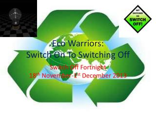 Eco Warriors: Switch On To Switching Off