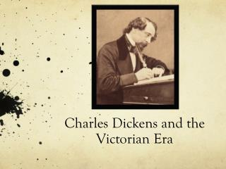 Charles Dickens and the Victorian Era