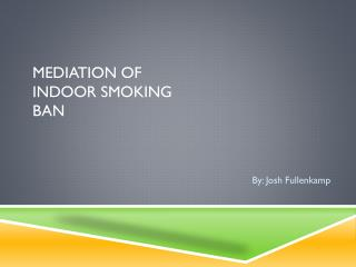 Mediation of Indoor Smoking ban
