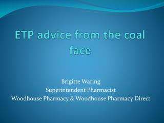 ETP advice from the coal face