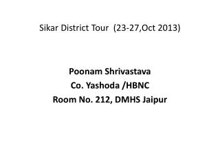Sikar  District Tour  (23-27,Oct 2013)