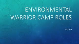 Environmental warrior Camp roles