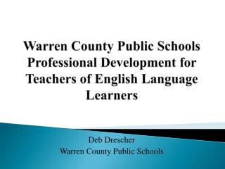 Warren County Public Schools Professional Development for Teachers of English Language Learners