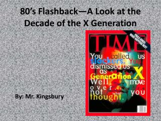 80's Flashback—A Look at the Decade of the X Generation