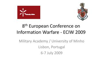 8 th  European Conference on Information Warfare - ECIW 2009
