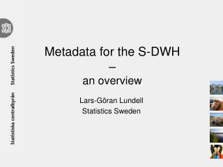 Metadata for the S-DWH  ‒ an overview