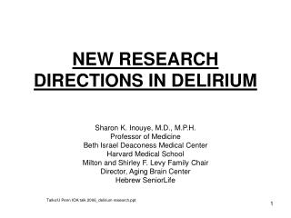NEW RESEARCH DIRECTIONS IN DELIRIUM