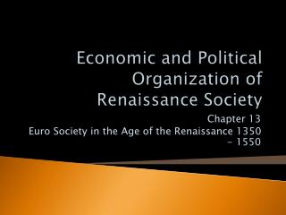 Economic and Political Organization of  Renaissance Society