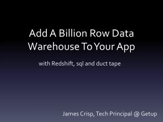 Add A Billion Row Data Warehouse To Your App