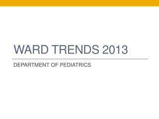 WARD TRENDS 2013
