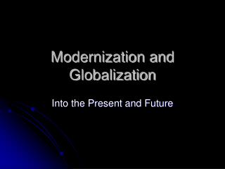 Modernization and Globalization