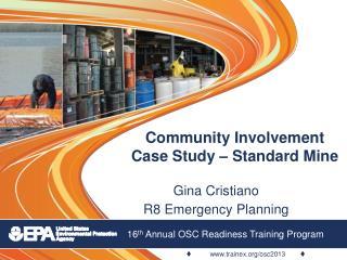 Community Involvement  Case Study – Standard Mine