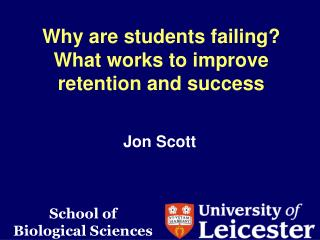 Why are students failing? What works to improve retention and success