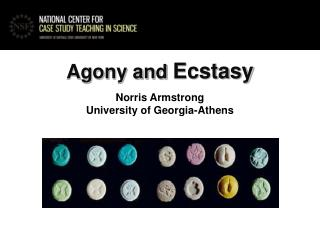 Agony and Ecstasy  Norris Armstrong University of Georgia-Athens