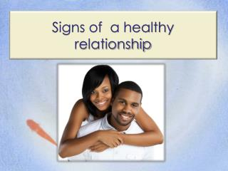 Signs of  a healthy relationship