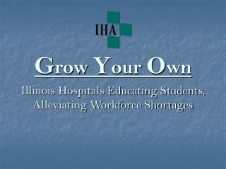 Grow Your Own Illinois Hospitals Educating Students