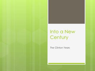 Into a New Century