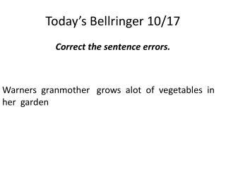 Today's  Bellringer 10/17