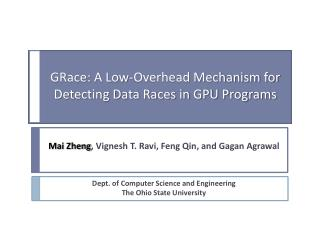 GRace: A Low-Overhead Mechanism for Detecting Data Races in GPU Programs