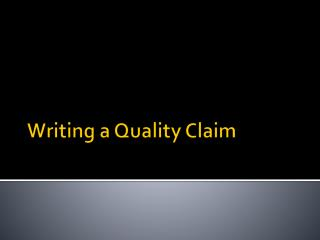 Writing a Quality Claim
