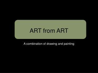ART from ART