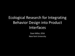 Ecological Research for Integrating Behavior Design into Product Interfaces