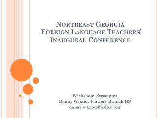 Northeast Georgia  Foreign Language Teachers' Inaugural Conference