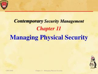 Contemporary  Security Management Chapter  11 Managing Physical Security