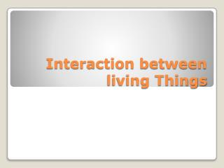Interaction between living Things
