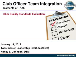 January 19, 2013 Toastmaster Leadership Institute (West) Nancy L. Johnson, DTM