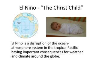 "El Niño - ""The Christ Child"""