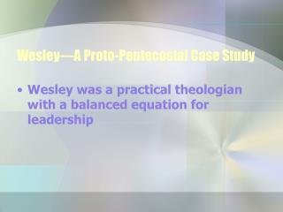 Wesley—A Proto-Pentecostal Case Study