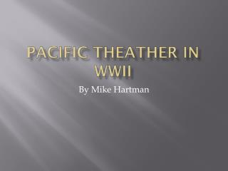 Pacific  Theather  in WWII