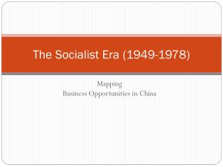 The  S ocialist Era (1949-1978 )