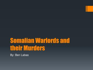 Somalian Warlords and their Murders