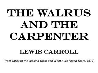 The Walrus and The Carpenter Lewis Carroll