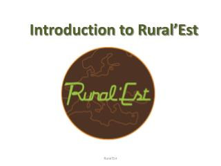 Introduction to Rural'Est