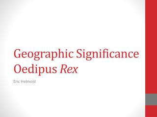 Geographic Significance  Oedipus  Rex