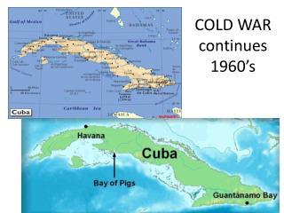 COLD WAR continues 1960's