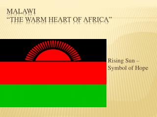 "MALAWI ""The Warm Heart of Africa"""