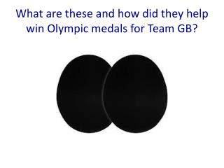 What are these and how did they help win Olympic medals for Team GB?