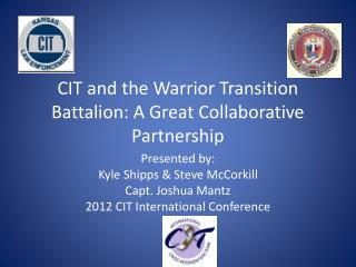 CIT and the Warrior Transition Battalion: A Great Collaborative Partnership